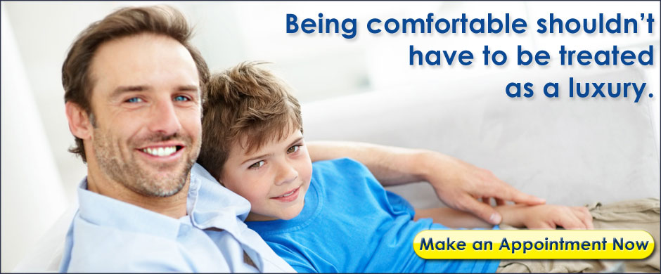 Comfort shouldn't have to be treated as a luxury.  Make an appointment now!